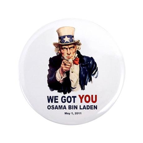 "We Got You Osama Bin Laden 3.5"" Button (100 pack)"