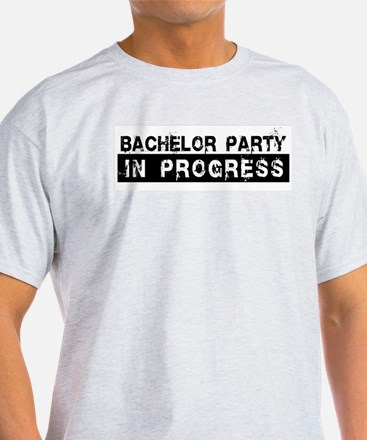 Bachelor Party In Progress Ash Grey T-Shirt