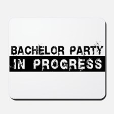 Bachelor Party In Progress Mousepad