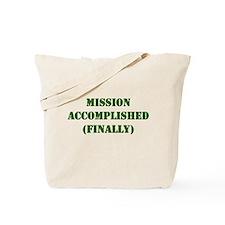 Mission Accomplished (Finally Tote Bag
