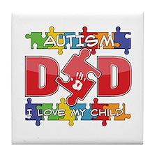 Autism Dad I Love My Child Tile Coaster