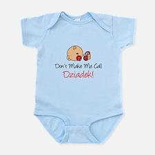 Don't Make Me Call Dziadek Infant Bodysuit