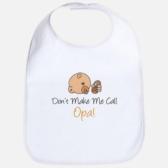 Don't Make Me Call Opa Bib