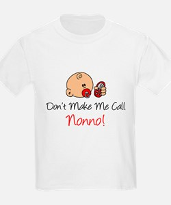 Don't Make Me Call Nonno T-Shirt