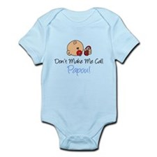 Don't Make Me Call Papou Infant Bodysuit