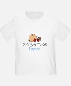 Don't Make Me Call Papou T