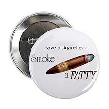 Smoke a Fatty Button