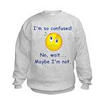 I'm So Confused... Kids Sweatshirt