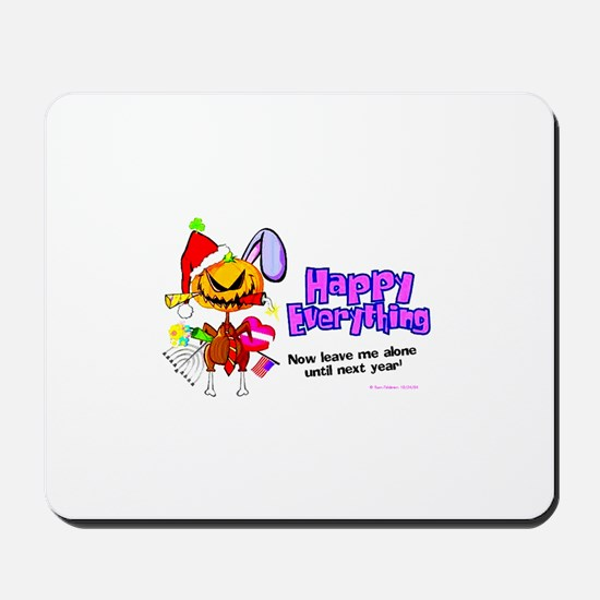 HAPPY EVERYTHING ! Mousepad