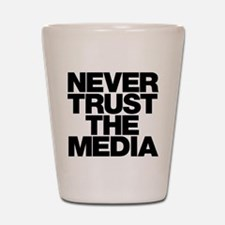 Never Trust The Media Shot Glass