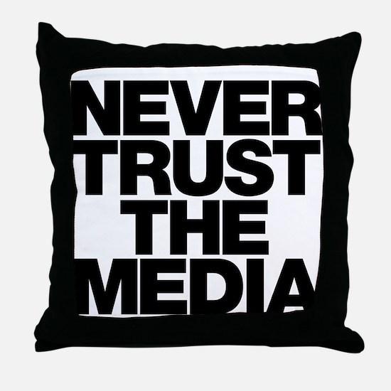 Never Trust The Media Throw Pillow