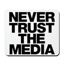 Never Trust The Media Mousepad