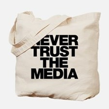 Never Trust The Media Tote Bag