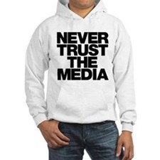 Never Trust The Media Hoodie
