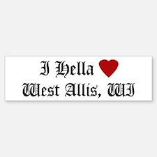 Hella Love West Allis Bumper Bumper Bumper Sticker
