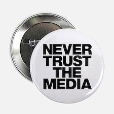 "Never Trust The Media 2.25"" Button"