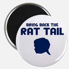 Bring Back The Rat Tail Magnet