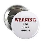 Warning...I Do Dumb Things 2.25
