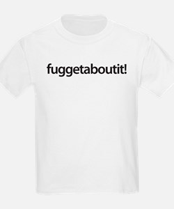 wise guy wear - fuggetaboutit! T-Shirt