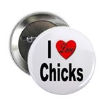 I Love Chicks Button