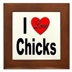 I Love Chicks Framed Tile