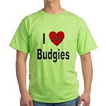 I Love Budgies (Front) Green T-Shirt