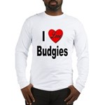 I Love Budgies (Front) Long Sleeve T-Shirt