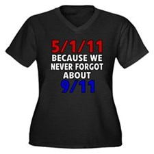 5/1/11 Because We Never Forgot 9/11 Women's Plus S