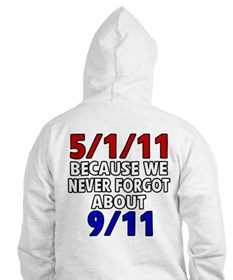 5/1/11 Because We Never Forgot 9/11 Hoodie