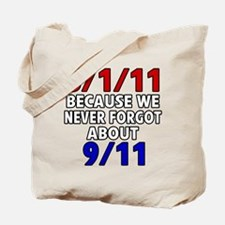 5/1/11 Because We Never Forgot 9/11 Tote Bag