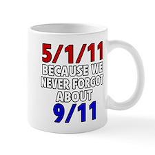 5/1/11 Because We Never Forgot 9/11 Mug