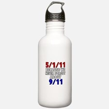 5/1/11 Because We Never Forgot 9/11 Water Bottle