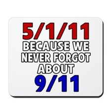 5/1/11 Because We Never Forgot 9/11 Mousepad
