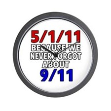 5/1/11 Because We Never Forgot 9/11 Wall Clock