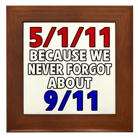 5/1/11 Because We Never Forgot 9/11 Framed Tile