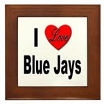 I Love Blue Jays Framed Tile