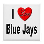 I Love Blue Jays Tile Coaster