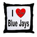 I Love Blue Jays Throw Pillow