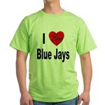 I Love Blue Jays (Front) Green T-Shirt