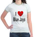 I Love Blue Jays (Front) Jr. Ringer T-Shirt