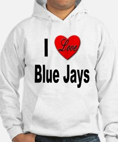 I Love Blue Jays (Front) Hoodie