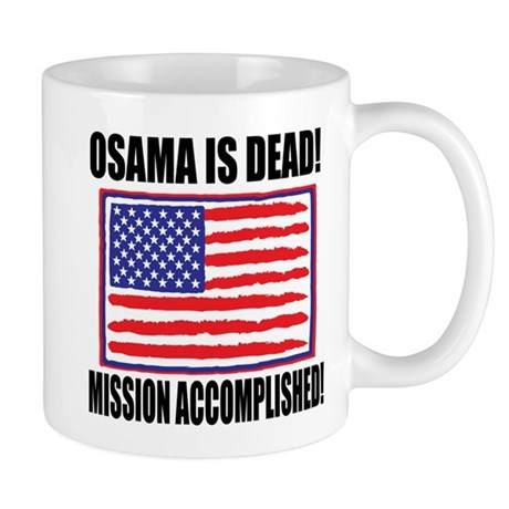Mission Accomplished Osama Dead Mug