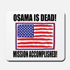 Mission Accomplished Osama Dead Mousepad