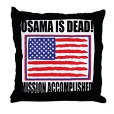 Mission Accomplished Osama Dead Throw Pillow