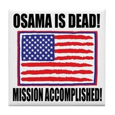 Mission Accomplished Osama Dead Tile Coaster