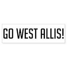 Go West Allis! Bumper Bumper Sticker
