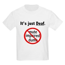 It's Just Deaf T-Shirt