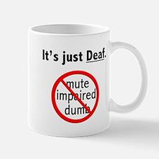 It's Just Deaf Mug