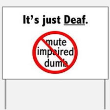 It's Just Deaf Yard Sign