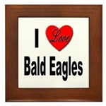 I Love Bald Eagles Framed Tile